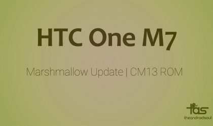HTC One M7 CM13 brings Marshmallow Update unofficially