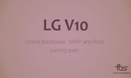 LG V10 Root and TWRP recovery coming soon as bootloader unlocked