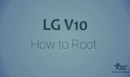LG V10 Root: Downloads and How to Install Guide