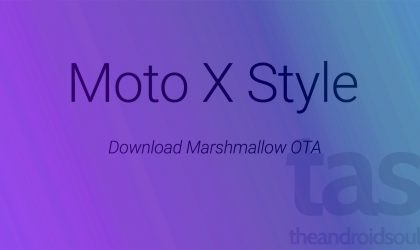 Download Marshmallow OTA for Moto X Style 3rd Gen (2015)