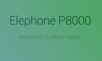 Download Android 5.1 update for Elephone P8000