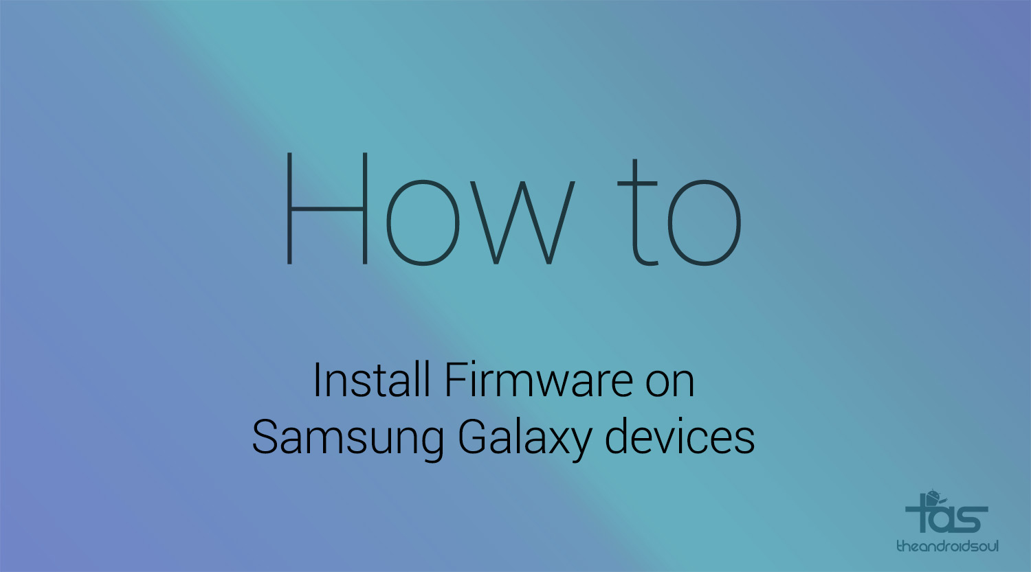 How to Install stock firmware on Samsung Galaxy device