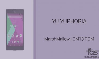 Download YU Yuphoria Marshmallow Update: CM13 and other ROMs
