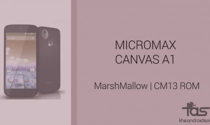 Download Micromax Canvas A1 Marshmallow Update: CM13 and other ROMs