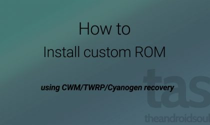How to Install Custom ROMs