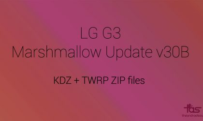 Download LG G3 Marshmallow update 30B KDZ and TWRP ZIP files