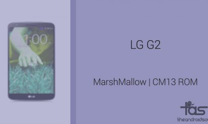 Download LG G2 Marshmallow Update: CM13 and other ROMs