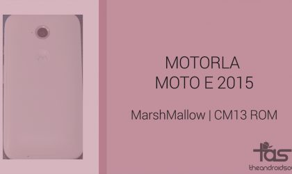 Download Moto E 2015 Marshmallow Update: CM13 and other ROMS