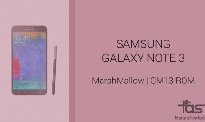 Download Samsung Galaxy Note 3 Marshmallow Update: CM13 and other ROMs