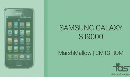 Download Galaxy S I9000 Marshmallow Update: CM13 and other ROMS