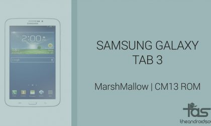Download Galaxy Tab 3 Marshmallow Update: CM13 and other ROMS
