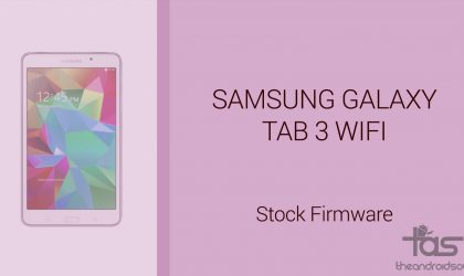 Download Galaxy Tab 3 Firmware [Stock ROM, Unbrick, Update, Downgrade, Fix, Back To Stock, Restore]