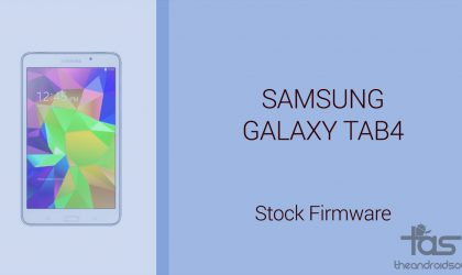 Download Galaxy Tab 4 Stock Firmware [Update, Unbrick, Fix, Unroot, etc.]