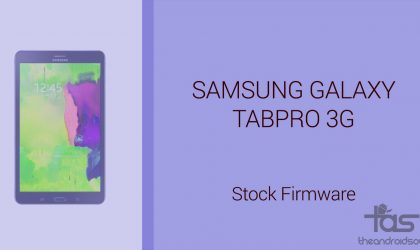 Download Galaxy TabPro Firmware [Stock ROM, Unbrick, Update, Downgrade, Fix, Back To Stock, Restore]