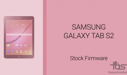 Download Galaxy Tab S2 Firmware [Unroot, Unbrick, Fix, Back To Stock and Restore]