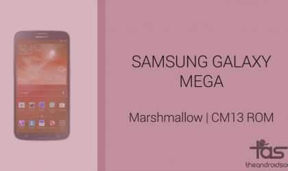 Download Galaxy Mega Marshmallow Update: CM13 and other ROMs