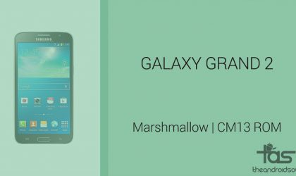 Download Galaxy Grand 2 Marshmallow Update: CM13 and other ROMs