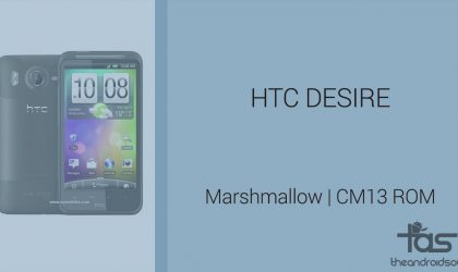 Download HTC Desire Marshmallow Update: CM13 and other ROMs