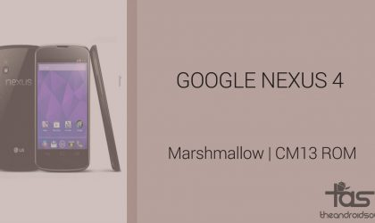 Download Nexus 4 Marshmallow Update: CM13 and other ROMs