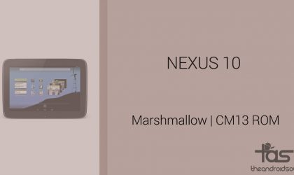 Download Nexus 10 Marshmallow Update: CM13 and other ROMs