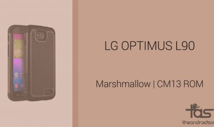 Download LG Optimus L90 Marshmallow Update: CM13 and other ROMs