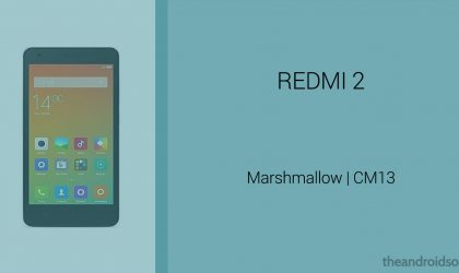 Download Redmi 2 Marshmallow Update: CM13 and other ROMs