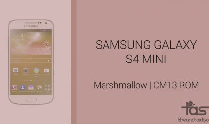 Download Galaxy S4 Mini Marshmallow Update: CM13 and other ROMs
