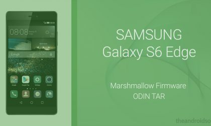 [Update: S6 too] Download Galaxy S6 Edge Android 6.0.1 Marshmallow firmware [Odin TAR]