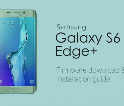 Galaxy S6 Edge Plus firmware download [stock ROM, all variants]
