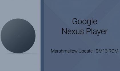 Download Nexus Player Marshmallow Update: CM13 and other ROMs