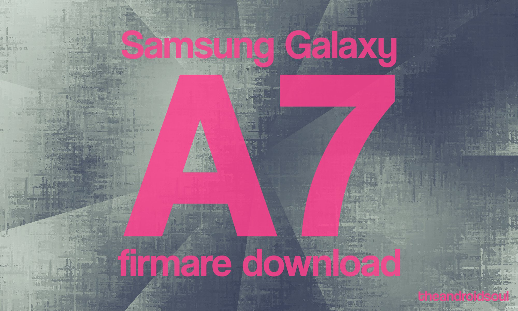 Galaxy A7 firmware download: Android 9 Pie available for