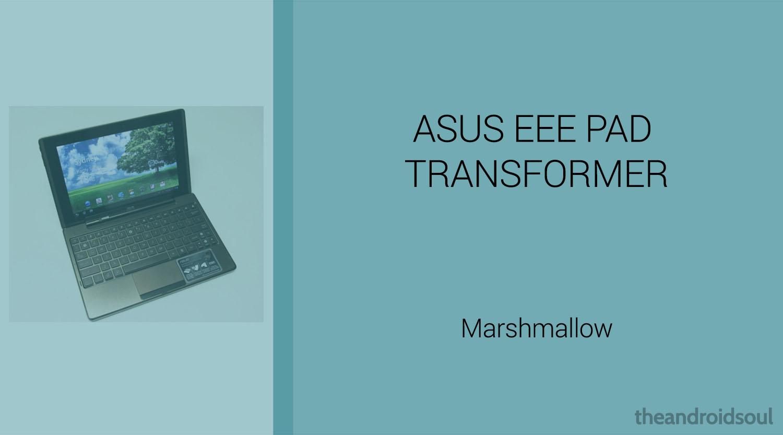 Download Asus Eee Pad Transformer TF101 Marshmallow Update