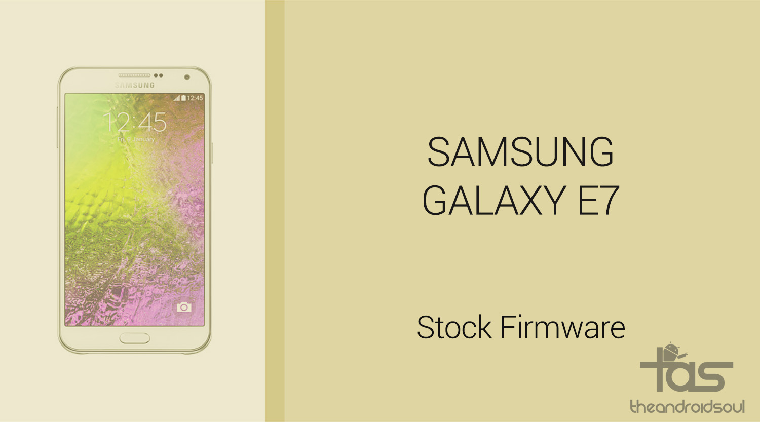 Download Galaxy E7 Firmware Stock Rom Unbrick Update Downgrade Samsung Fix Back To Restore