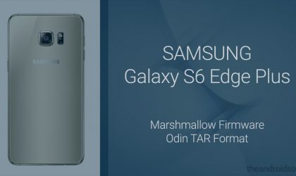 Update [G928C added] Galaxy S6 Edge Plus gets Marshmallow firmware too [Odin TAR]