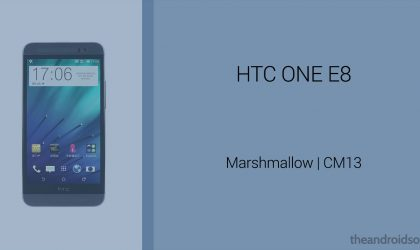Download HTC One E8 Marshmallow Update: CM13 and other ROMs