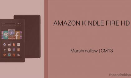 Download Amazon 7 Kindle Fire HD Marshmallow Update: CM13 and other ROMs