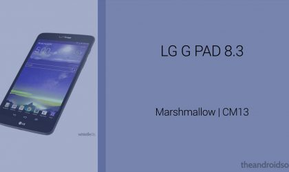 Download LG G Pad 8.3 Marshmallow Update: CM13 and other ROMs
