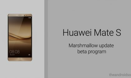 Huawei Mate S to get Android 6.0 Marshmallow update under beta program soon