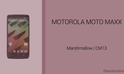 Download Moto Maxx Marshmallow Update: CM13 and other ROMs