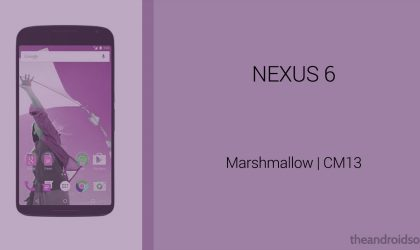 Download Nexus 6 Marshmallow Update: CM13 and other ROMs