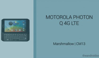 Download Motorola Photon Q 4G LTE Marshmallow Update: CM13 and other ROMs