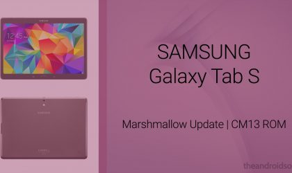 Download Galaxy Tab S Marshmallow Update: CM13 and other ROMs