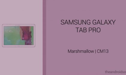 Download Galaxy Tab Pro Marshmallow Update: CM13 and other ROMs
