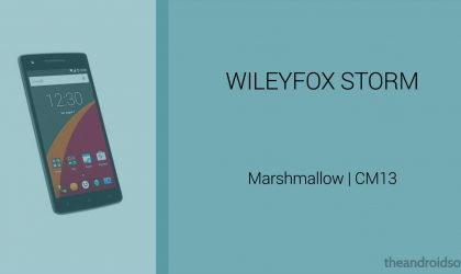 Download Wileyfox Storm Marshmallow Update: CM13 and other ROMs