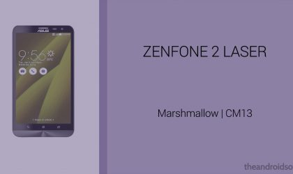 Download Zenfone 2 Laser Marshmallow Update: CM13 and other ROMs