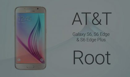 How to root AT&T Galaxy S6, S6 Edge and S6 Edge Plus
