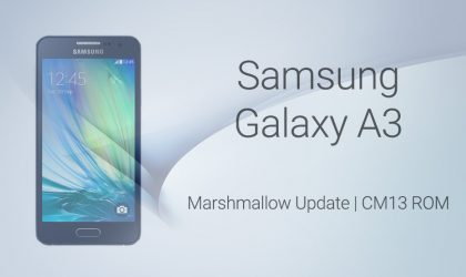 Download Galaxy A3 Marshmallow Update via CM13 and other ROMs