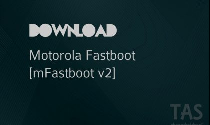 Download new mFastboot (Motorola Fastboot) v2