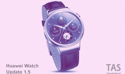 Huawei Watch update to v1.5 brings new ringtones and a Roman 3D watch face