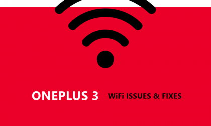 How to Fix OnePlus 3 WiFi Issues (drops, authentication problem, slow speed, etc.)